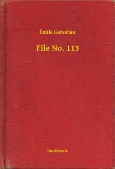 ÉMILE GABORIAU - File No. 113 [eKönyv: epub, mobi]