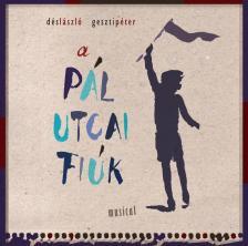 DÉS-GESZTI - A PÁL UTCAI FIÚK MUSICAL CD