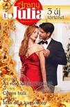 Kate Hardy, Lucy King, Cara Colter - Arany Júlia 42. kötet - Az első karácsonyunk, Céges buli, Más ez a karácsony [eKönyv: epub, mobi]
