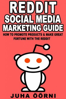 Öörni Juha - Beginner's Reddit Social Media Marketing Guide [eKönyv: epub, mobi]