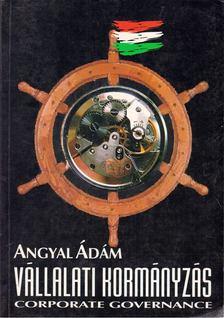 Angyal Ádám - Vállalati kormányzás [antikvár]