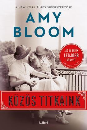 Bloom, Amy - Közös titkaink