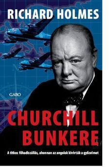 HOLMES, RICHARD - Churchill bunkere [antikvár]