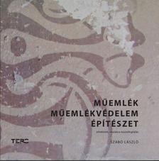 Szabó László - Műemlék, műemlékvédelem, építészet