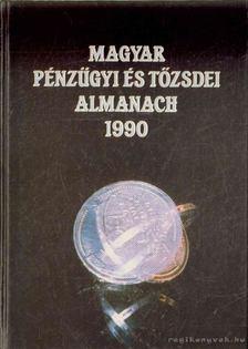 Kerekes György - Magyar pénzügyi és tőzsdei almanach 1990 [antikvár]