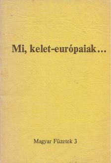 KENDE PÉTER - Mi, kelet-európaiak [antikvár]