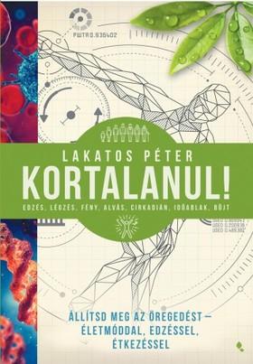 Lakatos Péter - Kortalanul [eKönyv: epub, mobi]