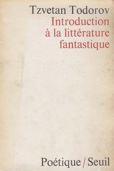 Tzvetan Todorov - Introduction a la Littérature Fantastique [antikvár]