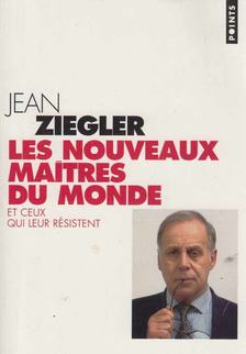 Jean Ziegler - Les nouveaux maitres du monde [antikvár]