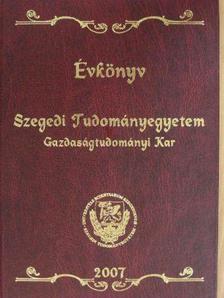 Müller Zsuzsanna - Évkönyv 2007. - Szegedi Tudományegyetem Gazdaságtudományi Kar [antikvár]