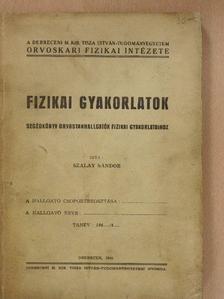 Szalay Sándor - Fizikai gyakorlatok [antikvár]