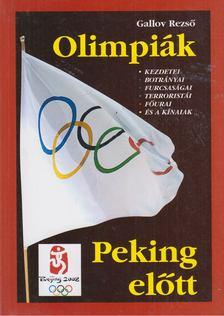 Gallov Rezső - Olimpiák Peking előtt [antikvár]