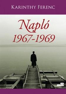 Karinthy Ferenc - Napló 1. kötet 1967-1969 [eKönyv: epub, mobi]