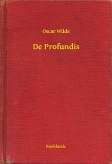 Oscar Wilde - De Profundis [eKönyv: epub, mobi]