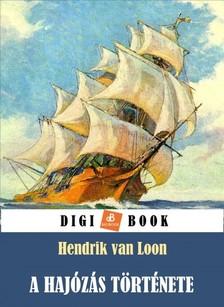 HENDRIK VAN LOON - A hajózás története [eKönyv: epub, mobi]