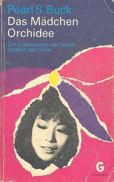 Pearl S. Buck - Das Mädchen Orchidee [antikvár]