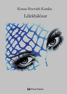 Kutasi Horváth Katalin - Lélekhálózat [antikvár]
