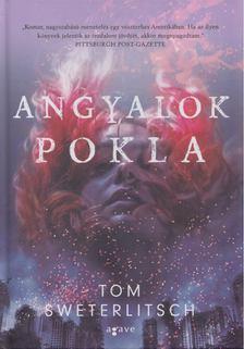 Tom Sweterlitsch - Angyalok pokla [antikvár]