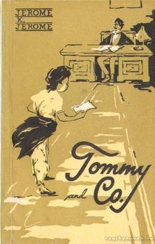Jerome K. Jerome - Tommy and Co. [antikvár]