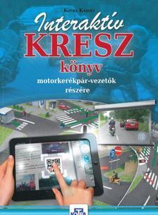 Kotra Károly - Interaktív kresz könyv motorkerékpár-vezetők részére (2020)