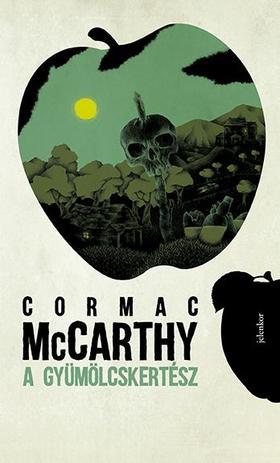 Cormac McCarthy - A gyümölcskertész