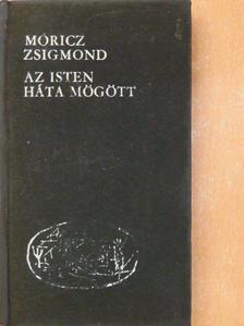 Móricz Zsigmond - Az Isten háta mögött [antikvár]