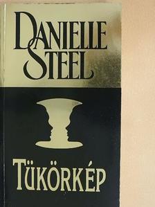 Danielle Steel - Tükörkép [antikvár]
