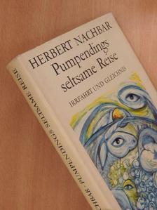 Herbert Nachbar - Pumpendings seltsame Reise [antikvár]