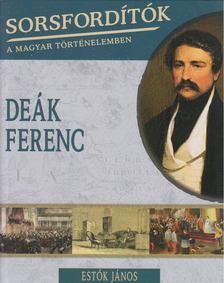 Estók János - Deák Ferenc [antikvár]
