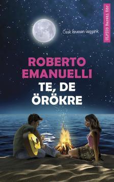 Roberto Emanuelli - Te, de örökre