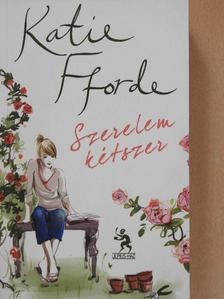 Katie Fforde - Szerelem kétszer [antikvár]