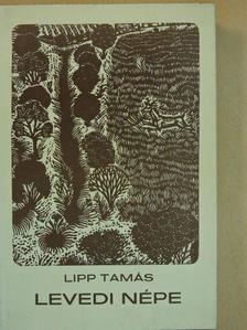 Lipp Tamás - Levedi népe [antikvár]