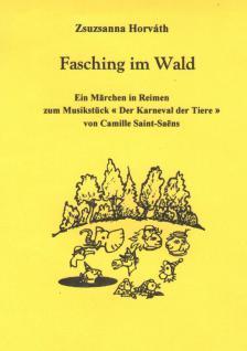 Horváth Zsuzsanna - Fasching im Wald