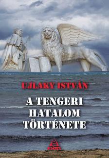 Ujlaky István - A tengeri hatalom története