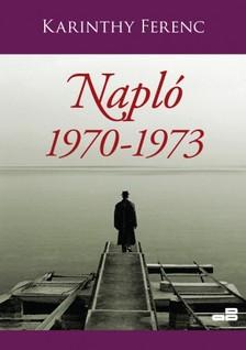 Karinthy Ferenc - Napló 2. kötet 1970-1973 [eKönyv: epub, mobi]