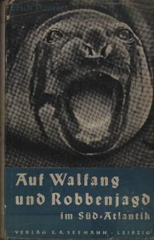 Dautert, Eric - Auf Walfang und Robbenjagd im Süd-Atlantik [antikvár]