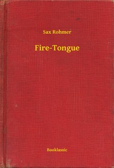 Rohmer Sax - Fire-Tongue [eKönyv: epub, mobi]