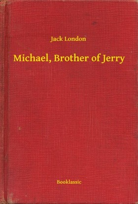 Jack London - Michael, Brother of Jerry [eKönyv: epub, mobi]
