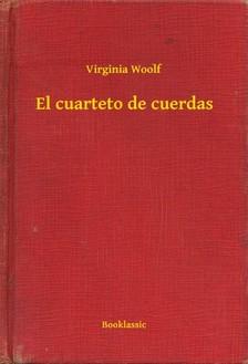 Virginia Woolf - El cuarteto de cuerdas [eKönyv: epub, mobi]