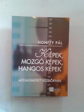 Honffy Pál - KÉPEK MOZGÓ KÉPEK