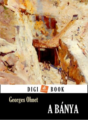 Georges Ohnet - A bánya [eKönyv: epub, mobi]