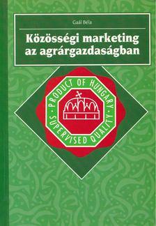 Gaál Béla - Közösségi marketing az agrárgazdaságban [antikvár]