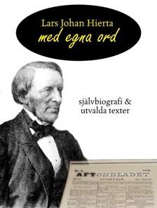 Hierta Lars Johan - Lars Johan Hierta - Med egna ord [eKönyv: epub, mobi]