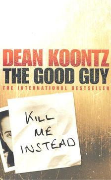 Dean R. Koontz - The Good Guy [antikvár]