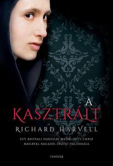 Richard Harvell - A kasztrált [antikvár]