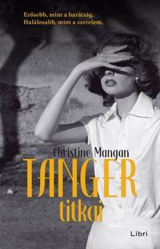 Christine Mangan - Tanger titkai [antikvár]