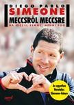 Diego Pablo Simeone - Meccsről meccsre - Ha hiszel benne, menni fog [eKönyv: epub, mobi]