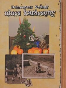 Debreczeny György - Nincs karácsony [antikvár]