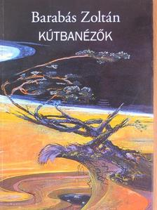 Barabás Zoltán - Kútbanézők [antikvár]