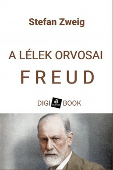 Stefan Zweig - A lélek orvosai: Freud [eKönyv: epub, mobi]